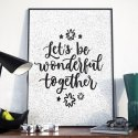 LET'S BE WONDERFUL TOGETHER - Plakat w ramie