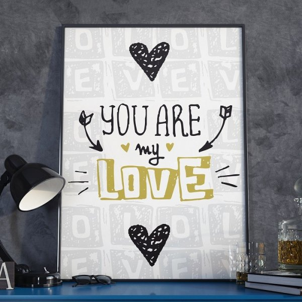 YOU ARE MY LOVE - Plakat w ramie