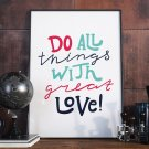 DO ALL THINGS WITH GREAT LOVE - Plakat w ramie