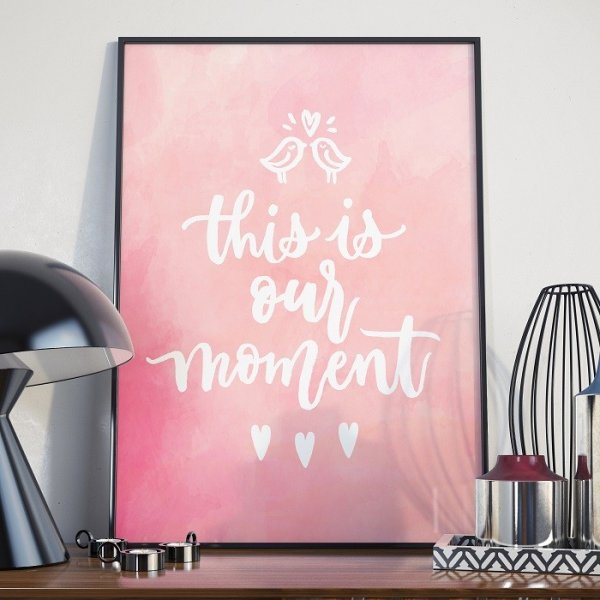 THIS IS OUR MOMENT - Plakat w ramie