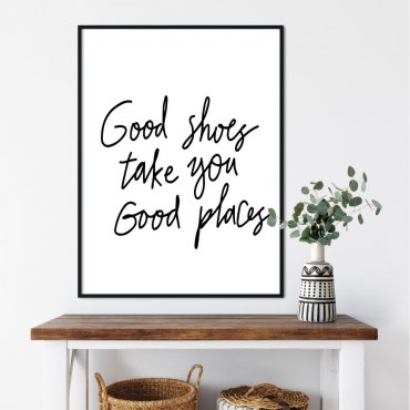plakat good shoeas take you good places