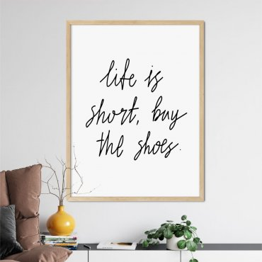 plakat life is short, buy the shoes