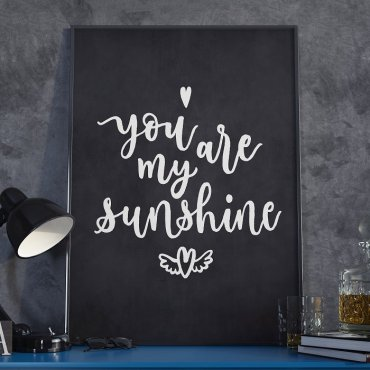 YOU ARE MY SUNSHINE - Plakat w ramie