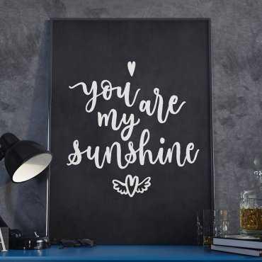 YOU ARE MY SUNSHINE - Plakat w ramie