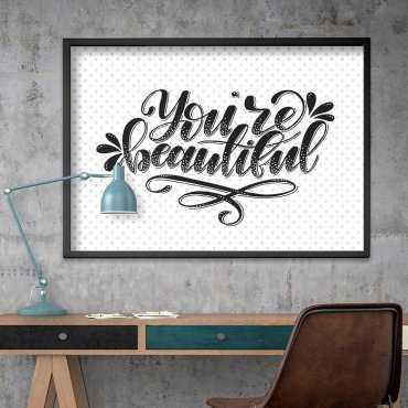 YOU'RE BEAUTIFUL - Plakat w ramie