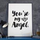 YOU'RE MY ANGEL - Plakat w ramie