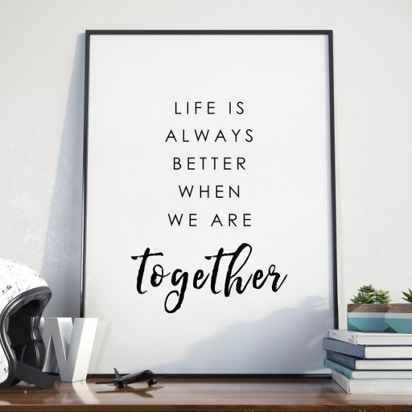 BETTER TOGETHER - Plakat w ramie