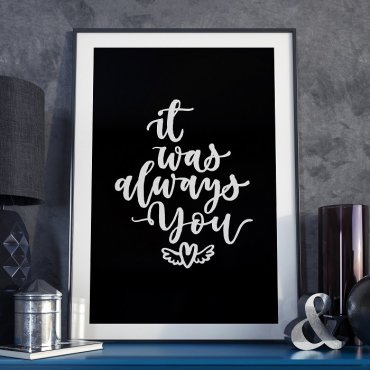 IT WAS ALWAYS YOU - Plakat w ramie