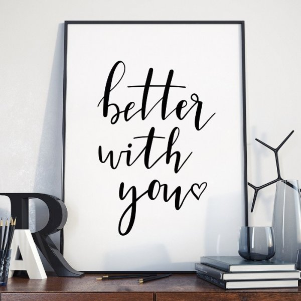 BETTER WITH YOU - Plakat w ramie