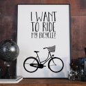 I WANT TO RIDE MY BICYCLE - Plakat typograficzny