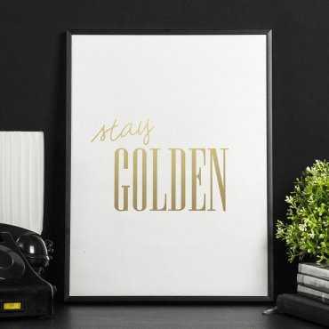 STAY GOLDEN - Plakat ze złotym nadrukiem