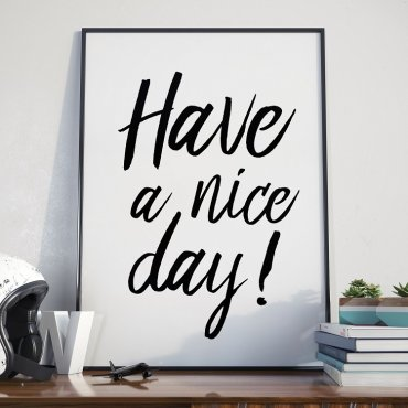 HAVE A NICE DAY - Plakat w ramie
