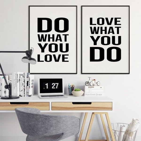 DO WHAT YOU LOVE WHAT YOU DO - Komplet plakatów