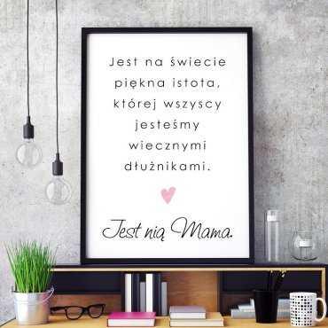 Jest na świecie piękna istota - Plakat dla Mamy