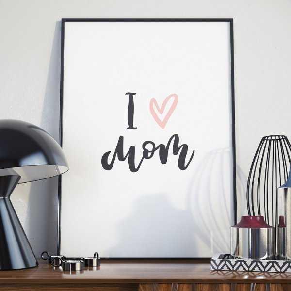 I love mom - Plakat dla Mamy