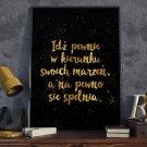 IDŹ PEWNIE W KIERUNKU MARZEŃ - Plakat typograficzny