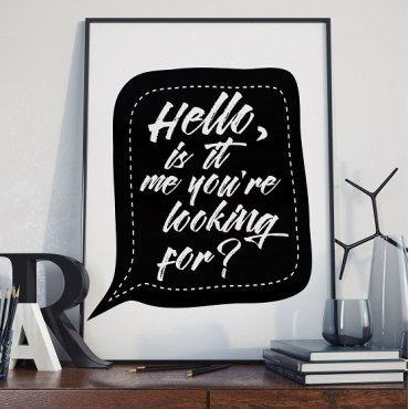 HELLO, IS IT ME YOU'RE LOOKING FOR? - Plakat typograficzny
