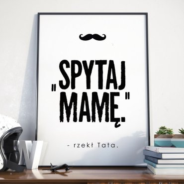 Spytaj Mamę - Plakat dla Taty