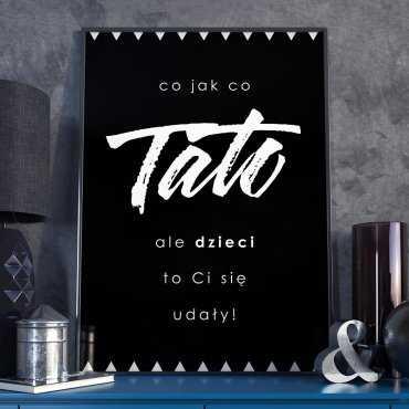 Co jak co, Tato - Plakat dla Taty