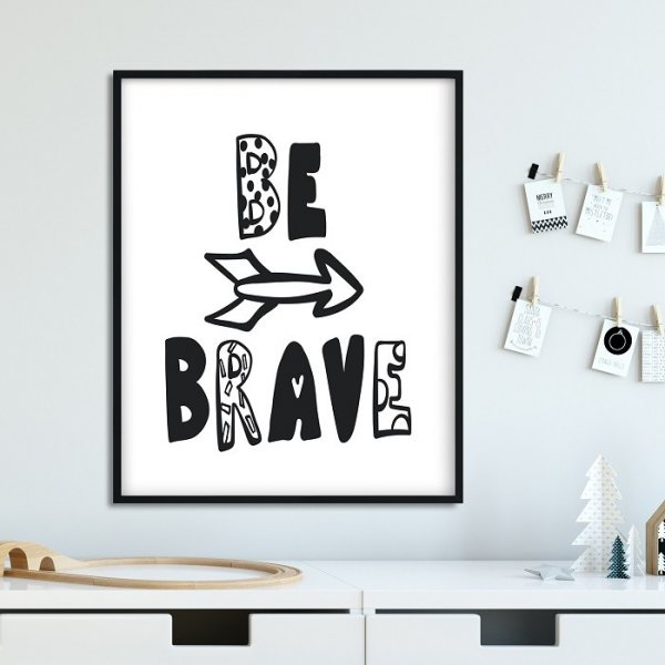 BE BRAVE - Plakat dla dzieci