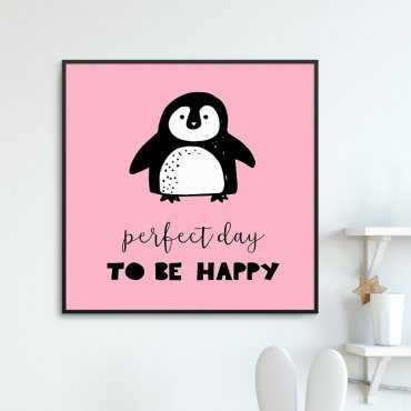 PERFECT DAY TO BE HAPPY - Plakat dla dzieci