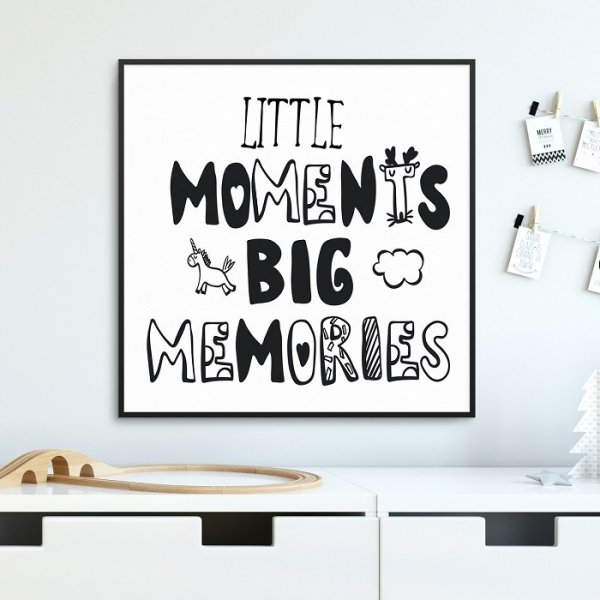 LITTLE MOMENTS, BIG MEMORIES - Plakat dla dzieci