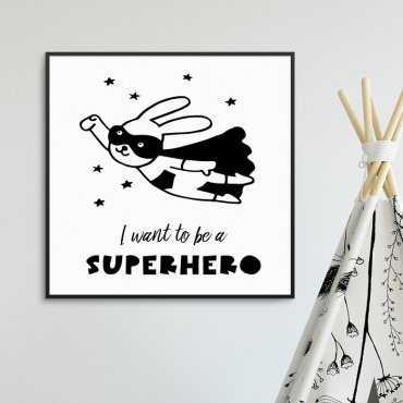 I WANT TO BE A SUPERHERO - Plakat dla dzieci