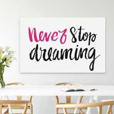 Modny obraz na płótnie - Never Stop dreaming
