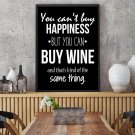 YOU CAN'T BUY HAPPINESS, BUT YOU CAN BUY WINE - Plakat typograficzny