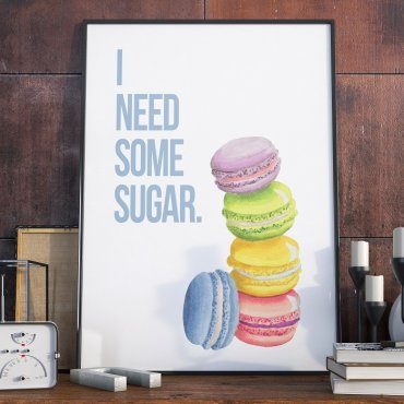 Plakat w ramie - I need some sugar