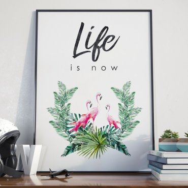 Plakat w ramie - Life is Now