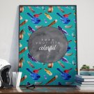 Plakat w ramie - Keep your life colorful