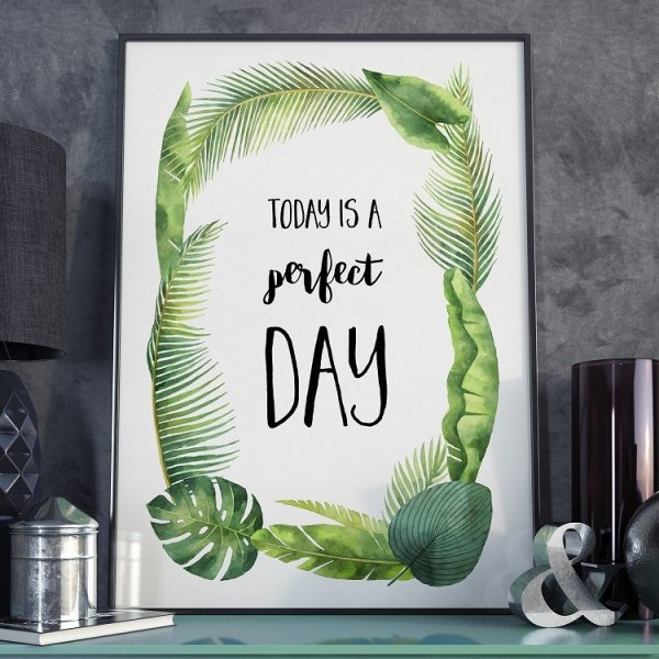 Plakat w ramie - Today is a perfect day