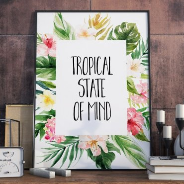 Plakat w ramie - Tropical State of Mind