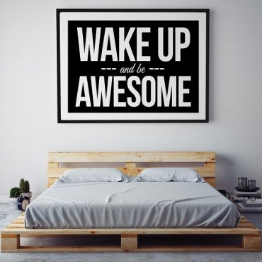WAKE UP AND BE AWESOME - Plakat designerski