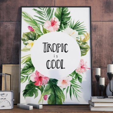 Plakat w ramie - Tropic is cool