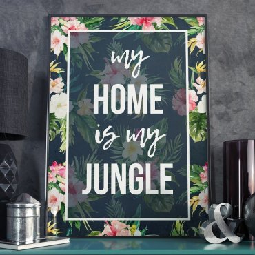 Plakat w ramie - My Home is my Jungle