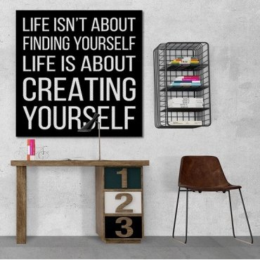 Life is about creating yourself. - Obraz typograficzny