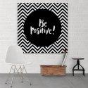 Be positive! - Obraz typograficzny
