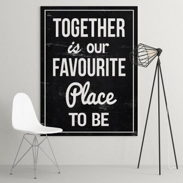 Together is our favourite place to be - Modny obraz typograficzny