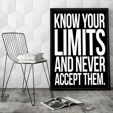 Know your limits and never accept them - Plakat typograficzny