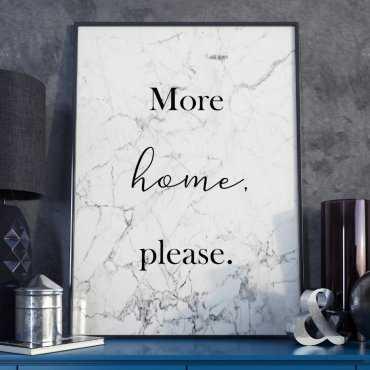 Plakat w ramie - More Home, Please