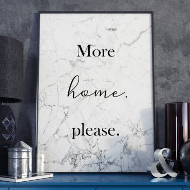 Plakat w ramie - More Home, Please