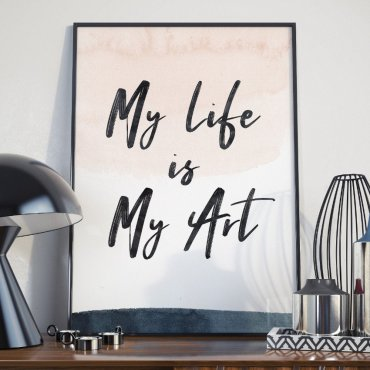 Plakat w ramie - My life is my art