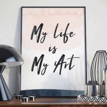 Plakat w ramie - My life is my art