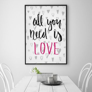ALL YOU NEED IS LOVE - Designerski plakat w ramie