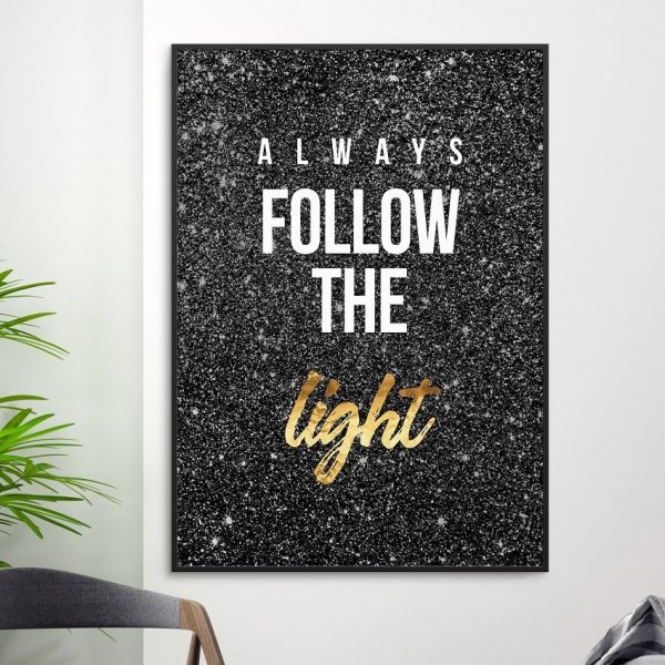 Plakat w ramie - Always follow the light