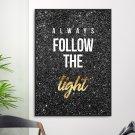 Plakat w ramie - Always follow the light