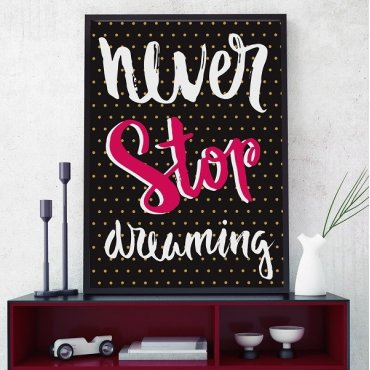 Never stop dreaming - Plakat typograficzny