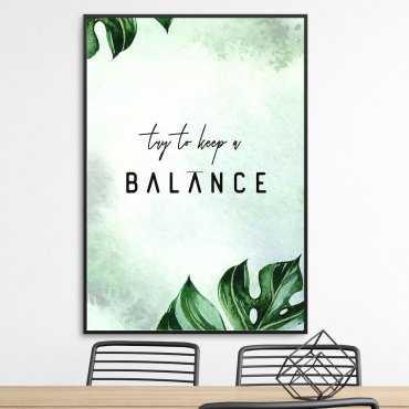 Plakat w ramie - Try to keep a balance